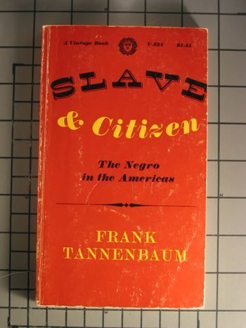 Slave and Citizen: The Negro in the Americas