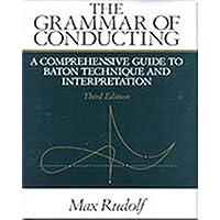Rudolf, M: The Grammar of Conducting: Comprehensive