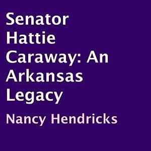 Senator Hattie Caraway Audiobook