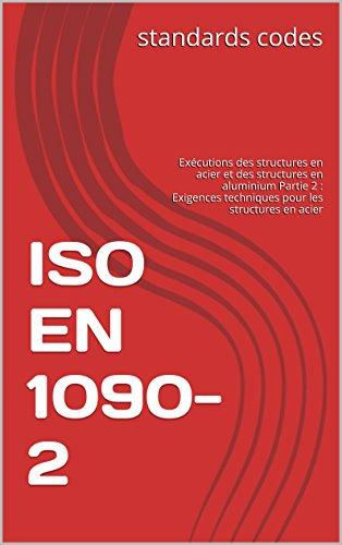 - ISO EN 1090-2: Exécutions des structures en acier et des structures en aluminium Partie 2 : Exigences techniques pour les structures en acier (French Edition)