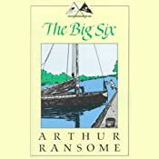 The Big Six: Swallows and Amazons Series | Arthur Ransome