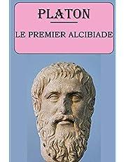 Le premier Alcibiade (Platon): édition intégrale et annotée
