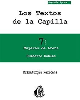 Mujeres de arena (Dramaturgia Mexicana nº 7) de [Robles, Humberto]