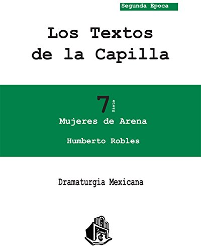 Mujeres de arena (Dramaturgia Mexicana nº 7) (Spanish Edition)