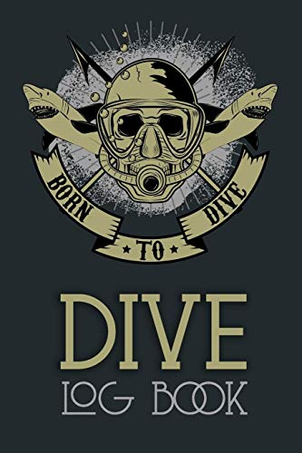 Born To Dive, Dive Log Book: Scuba Diving Log book for Beginners and Advanced Divers - Diver Log Book and Notebook Journal for Training, Certification ... 110 Pages 6