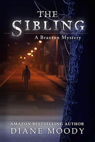 The Sibling (A Braxton Mystery Book 3) by [Moody, Diane]