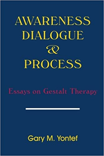 com awareness dialogue and process essays on gestalt  awareness dialogue and process essays on gestalt therapy first edition