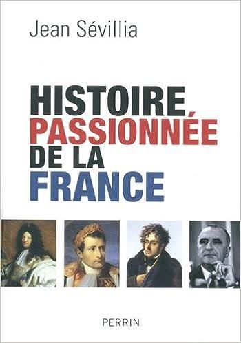 Book Histoire passionnée de la France (Beaux Livres) (French Edition)