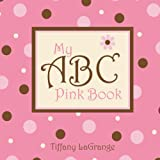 My Abc Pink Book, Tiffany Lagrange, 0981489435