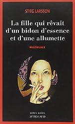 Millennium Volume 2 La fille qui rêvait d'un bidon d'essence et d'une allumette The girl who dreamed of a can of gasoline and a match (French Language)
