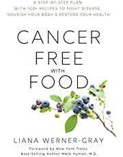 Cancer-Free with Food: Fight the Disease and Support Your Body with the Right Foods for You