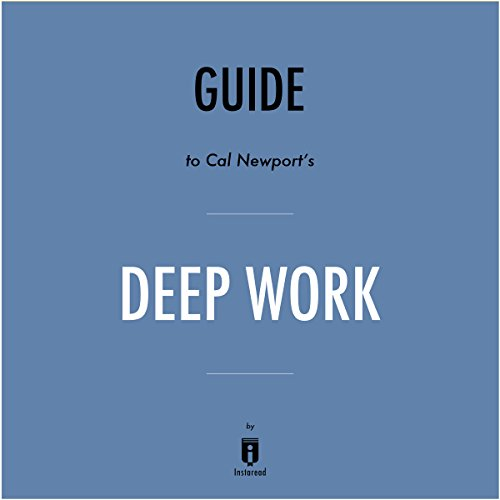 Summary of Deep Work by Cal Newport   Includes Analysis