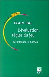 L'Evaluation règle du jeu : Des intentions à l'action par Charles Hadji