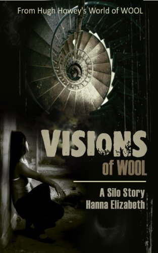 VISIONS of WOOL, A Silo Story by [Elizabeth, Hanna]