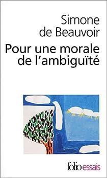 Pour une morale de l'ambiguïté par Beauvoir