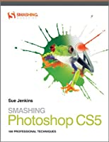 Smashing Photoshop CS5: 100 Professional Techniques Front Cover