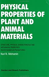 Physical Properties of Plant and Animal Materials: Structure, Physical Characteristics, and Mechanical Properties