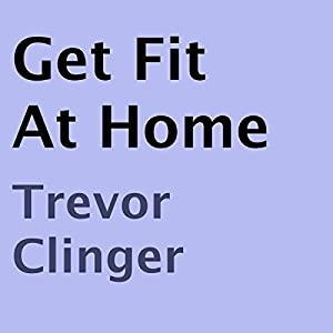 Get Fit At Home Audiobook