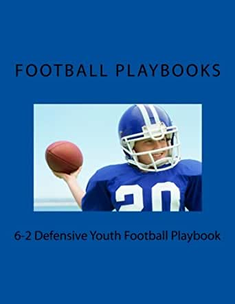 Amazon Com 6 2 Defensive Youth Football Playbook Ebook Playbooks