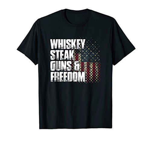 Whiskey Steak Guns & Freedom Patriotic Flag Gift T - Freedom Guns