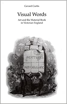 Book Visual Words: Art and the Material Book in Victorian England