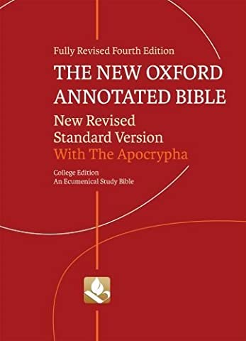 The New Oxford Annotated Bible with Apocrypha New Revised Standard Version by Oxford University Press,2010] (Paperback) Fourth (Oxford Annotated Bible Apocrypha)