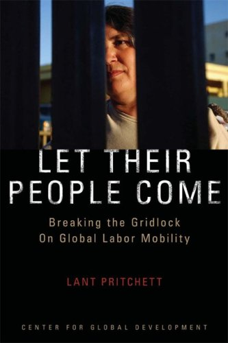 Let Their People Come: Breaking the Gridlock on Global Labor Mobility