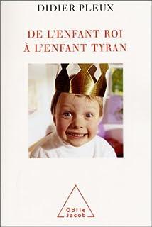 De l'enfant roi à l'enfant tyran, Pleux, Didier