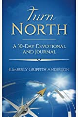 Turn North: A 30-Day Devotional and Journal Paperback