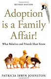 Adoption Is a Family Affair!: What Relatives and Friends Must Know, Revised Edition