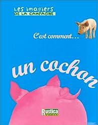 C'est comment... un cochon par Safia Amor