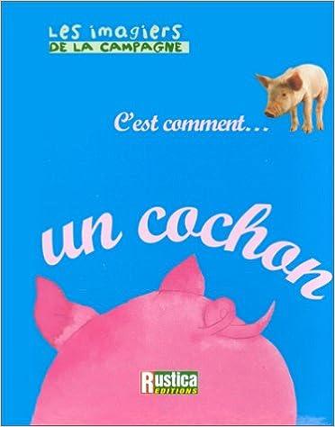 Lire en ligne C'est comment... un cochon pdf