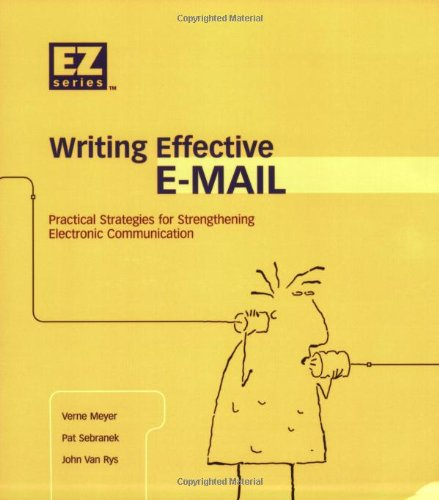 (Writing Effective E-Mail: Practical Strategies for Strengthening Electronic Communication)