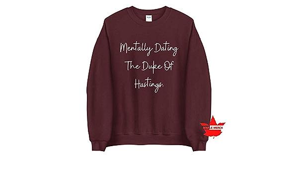 Unisex Crew Mentally Dating Duke Of Hastings Bridgerton Crewneck Sweater Sweatshirt