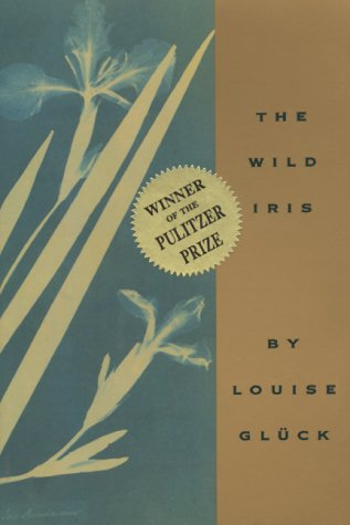 """""""Wild Iris"""" av Louise Gluck"""