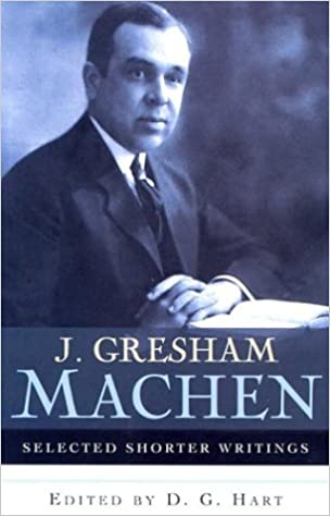 J gresham machen selected shorter writings j gresham machen j gresham machen selected shorter writings j gresham machen d g hart 9780875525709 amazon books fandeluxe Images