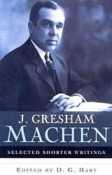 J. Gresham Machen, Selected Shorter Writiings