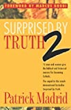 img - for Surprised By Truth 2: 15 Men and Women Give the Biblical and Historical Reasons For Becoming Catholic. (v. 2) by Patrick Madrid (2000) Paperback book / textbook / text book