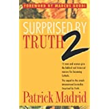 Surprised by Truth 2: 15 Men and Women Give the Biblical and Historical Reasons For Becoming Catholic. (v. 2) by Patrick Madrid (2000-10-03)