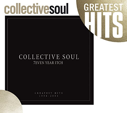 7even Year Itch: Collective Soul Greatest Hits 1994-2001 by COLLECTIVE SOUL