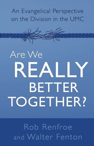 Are We Really Better Together?: An Evangelical Perspective on the Division in The UMC