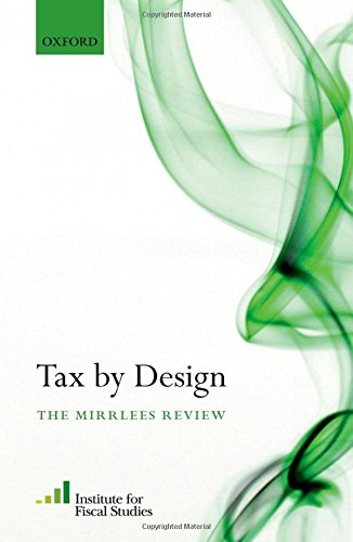 Tax By Design: The Mirrlees Review by Oxford University Press