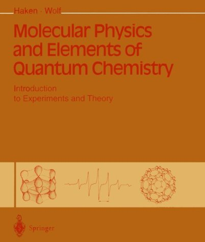 Molecular Physics and Elements of Quantum Chemistry (William Haken)