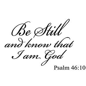 Amazon Com Be Still And Know That I Am God Psalm 46 10