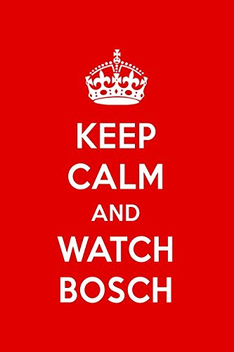 Keep Calm And Watch Bosch: Bosch Designer Notebook