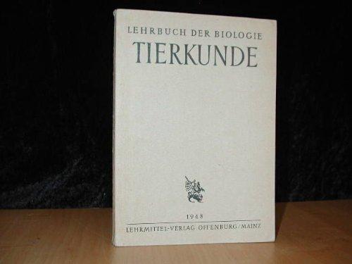 Lehrbuch der Biologie TIERKUNDE , mit Anhang: Der menschliche Körper ...