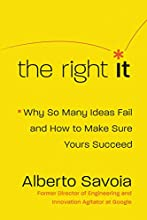 The Right It: Why So Many Ideas Fail and How to Make Sure Yours Succeed