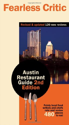 Fearless Critic Austin Restaurant Guide, 2nd Edition