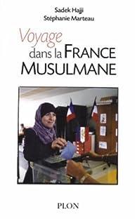 Voyage dans la France musulmane par Sadek Hajji