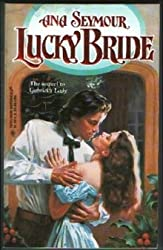 Lucky Bride (Gabriel's Lady, Book 2) (Harlequin Historical, No 350)